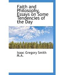 faith and philosophy essays on some tendencies of the day buy  faith and philosophy essays on some tendencies of the day