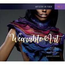 Artistry in <b>Fiber</b>, Vol. 3: <b>Wearable</b> Art | The Woolery