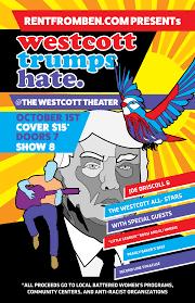 westcott trumps hate tickets the westcott theater syracuse westcott trumps hate tickets the westcott theater syracuse ny 1st 2016 ticketfly