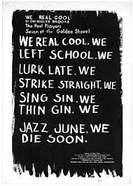 we real cool by gwendolyn brooks detroit michigan broadside we real cool by gwendolyn brooks detroit michigan broadside press 1966 library of congress
