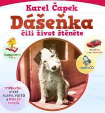 Karel Čapek - Dášeňka čili život štěněte (KOMPLETNÍ KNIHA)