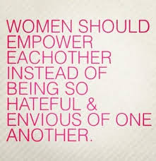 women #girls #empower #hate #jealousy #envy #quote #word ... via Relatably.com
