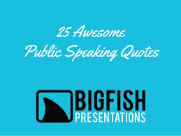 25-awesome-public-speaking-quotes-1-638.jpg?cb=1369049656 via Relatably.com