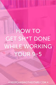 ideas about how to achieve goals goals how to get things done while working your 9 5