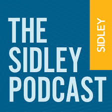 The Sidley Podcast