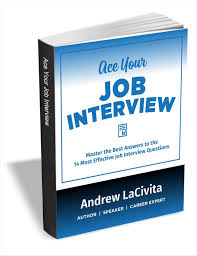 ace your job interview master the 14 best answers to the 14 most ace your job interview master the 14 best answers to the 14 most effective job