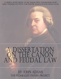 a dissertation on the canon and feudal law by john adams the a dissertation on the canon and feudal law by john adams book cover