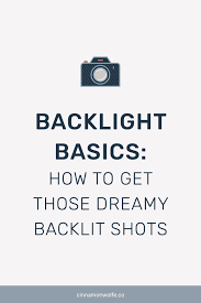Backlight Basics | How to get those dreamy backlit shots ...