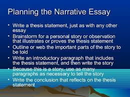 narrative essay writing  specifically assigned  planning the narrative essay  write