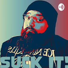 Suck It! Podcast