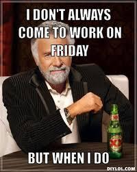 Memes Vault Leaving Work On Friday Memes via Relatably.com