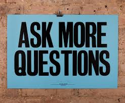 quotes about asking hard questions 37 quotes ask more questions get more answers anthony