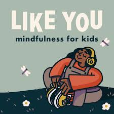 Like You: Mindfulness for Kids