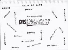 dissing employee engagement in not good david zinger employee i was thinking about what happens when employee engagement is dissed the act of being dissed is putting something down it also means the act of being