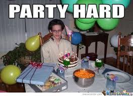 Party Hard by 029946 - Meme Center via Relatably.com