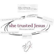 She trusted Jesus