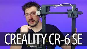 <b>Creality</b> CR-6 SE <b>3D Printer</b> First Look! - YouTube