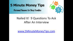 nailed it questions to ask after an interview minutemoneytips nailed it 9 questions to ask after an interview 5minutemoneytips com