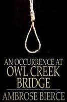 An Occurrence at Owl Creek Bridge by Ambrose Bierce     Reviews     An Occurrence At Owl Creek Bridge