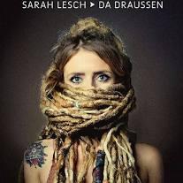 Sarah Lesch - Da draussen