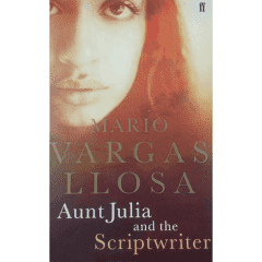 Mario Vargas Llosa Aunt Julia And The Scriptwriter