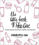 The Little Book of Skin Care By Charlotte Cho 9780062416384 (Hardback)