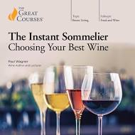 The Instant Sommelier: Choosing Your Best Wine - Audiobook by Paul Wagner;The Great Courses